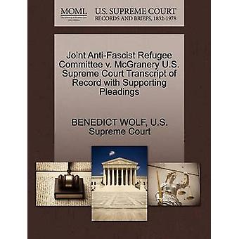 Joint AntiFascist Refugee Committee v. McGranery U.S. Supreme Court Transcript of Record with Supporting Pleadings by WOLF & BENEDICT