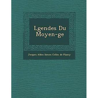 L Gendes Du Moyen GE by Jacques Albin Simon Collin De Plancy