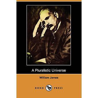 Un univers pluraliste Dodo Press par James & William