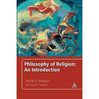 Philosophy of Religion An Introduction by Wilkinson & Michael B.