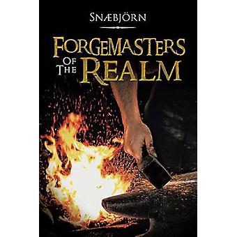 Forgemasters of the Realm by Snaebjorn