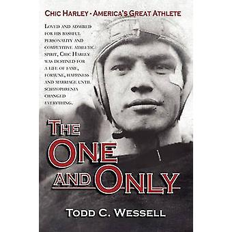 The One And Only Chic Harley  Americas Great Athlete by Wessell & Todd C.