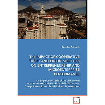 THE IMPACT OF COOPERATIVE THRIFT AND CREDIT SOCIETIES ON ENTREPRENEURSHIP AND MICROENTERPRISE PERFORMANCE by Adekunle & Bamidele