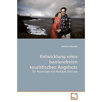 Entwicklung eines barrierefreien touristischen Angebots por Buchelt & Dominica