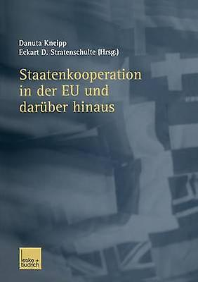 Staatenkooperation in Der Eu Und Daruber Hinaus by Kneipp & Danuta