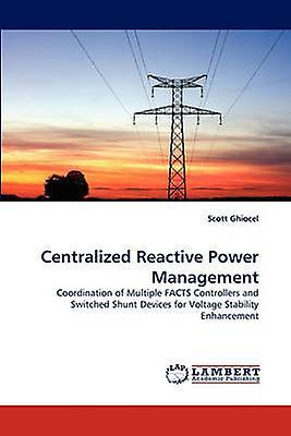 Centralized Reactive Power Management by Ghiocel & Scott