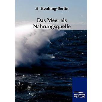 Das Meer ALS Nahrungsquelle von HenkingBerlin & H.