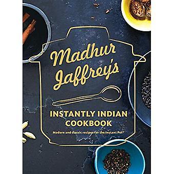 Madhur Jaffrey ' s ögonblicklig indisk Kok bok: moderna och klassiska recept för Instant Pot (r)