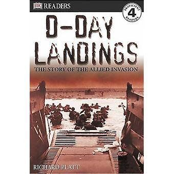 DK Readers L4 - D-Day Landings - The Story of the Allied Invasion by Ri