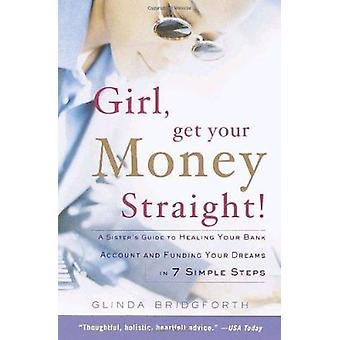 Girl - Get Your Money Straight by Glinda Bridgforth - 9780767904889 B