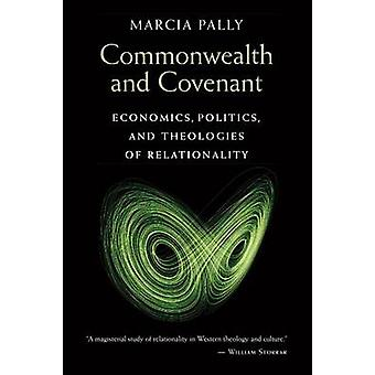 Commonwealth and Covenant - Economics - Politics - and Theologies of R