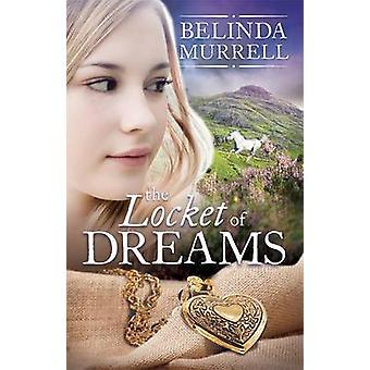 The Locket of Dreams by Belinda Murrell - 9780857986955 Book