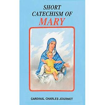 Short Catechism of Mary by Charles Journet - 9780899420509 Book