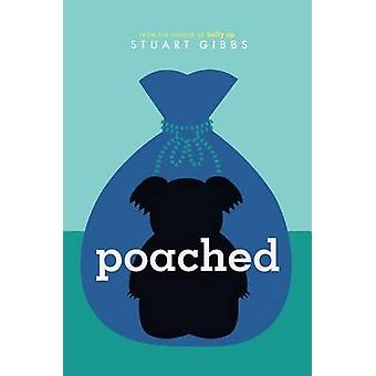Poached by Stuart Gibbs - 9781442467774 Book