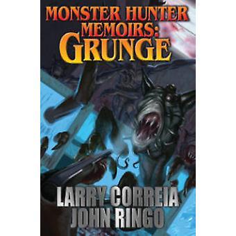 Monster Hunter Memoirs - Grunge by Larry Correia - John Ringo - 978147