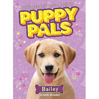 Bailey by Susan Hughes - 9781492633945 Book
