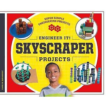 Engineer It! Skyscraper Projects by Carolyn Bernhardt - 9781532111266
