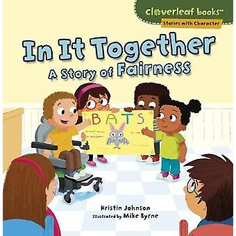 In It Together - A Story of Fairness by Kristin Johnson - 978154151068
