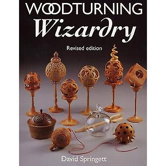 Woodturning Wizardry (2nd Revised edition) by David Springett - 97815