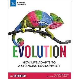 Evolution - How Life Adapts to a Changing Environment with 25 Projects