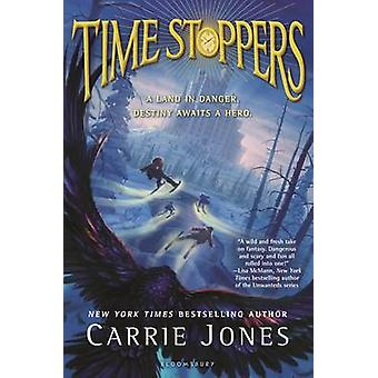 Time Stoppers by Carrie Jones - 9781619638617 Book