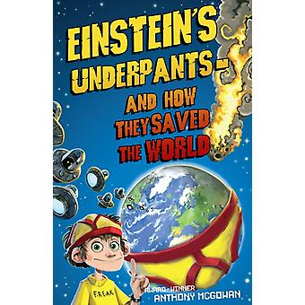 Einstein's Underpants - And How They Saved the World (Paperback) by McGowan Anthony