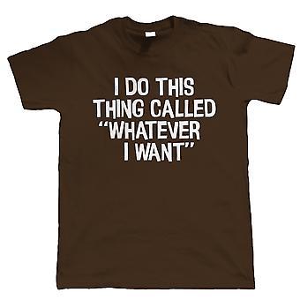 I Do This Thing, Mens T Shirt