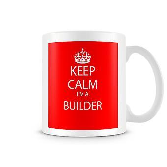 Keep Calm I'm A Builder Printed Mug