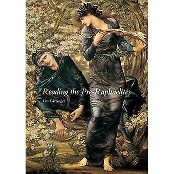 Reading the Pre-Raphaelites (2nd Revised edition) by Tim Barringer -