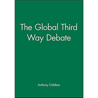 The Global Third Way Debate by Anthony Giddens - 9780745627427 Book