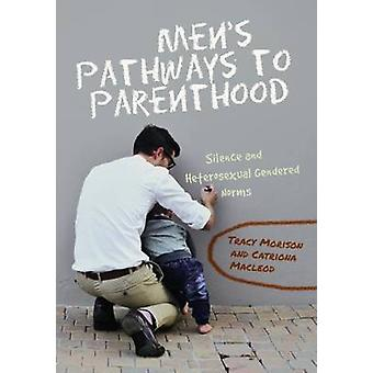 Men's Pathways to Parenthood - Silence and Hetrosexual Gendered Norms