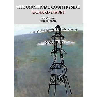 The Unofficial Countryside by Richard Mabey - Mary Newcomb - 97809562