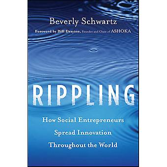 Rippling - How Social Entrepreneurs Spread Innovation Throughout the W