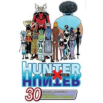 Hunter x Hunter - Vol. 30 by Yoshihiro Togashi - Yoshihiro Togashi -