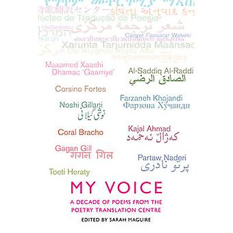 My Voice - A Decade of Poems from the Poetry Translation Centre by Sar