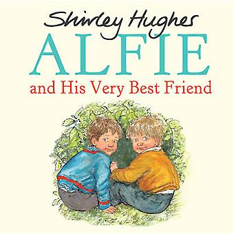 Alfie and His Very Best Friend by Shirley Hughes - 9781782300618 Book