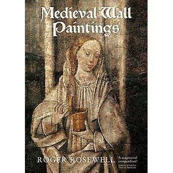 Medieval Wall Paintings in English and Welsh Churches by Roger Rosewe