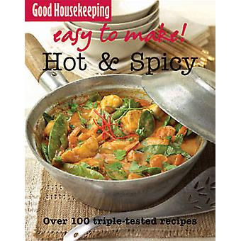 Hot and Spicy - Over 100 Triple-Tested Recipes by Good Housekeeping In