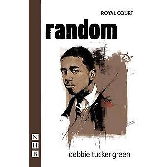 Random (ny upplaga) av Debbie Tucker Green - 9781848421059 bok