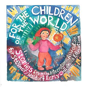 For the Children of the World - Stories and Recipes from the Internati