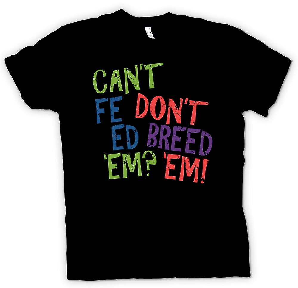 Kids T-shirt - Cant Feed Em, Don�t Breed Em - Funny