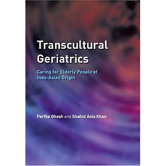 Transkulturowe geriatrii - opiekuńczy dla osób starszych z Indo Azjatyckie pochodzenie