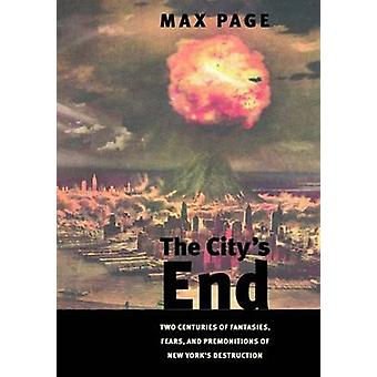 The City's End - Two Centuries of Fantasies - Fears - and Premonitions