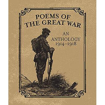 Poems of the Great War - An Anthology 1914-1918 by Running Press - Chr