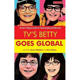 TV's Betty Goes Global - From Telenovela to International Brand by Jan