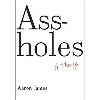 a**holess: A Theory