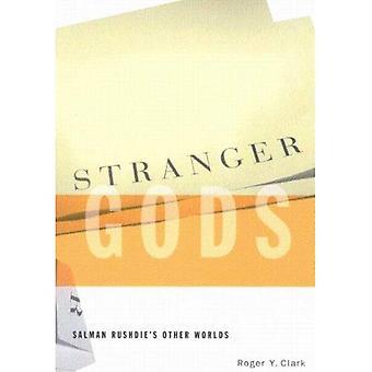 Stranger Gods: Salman Rushdie's Other Worlds