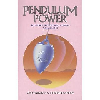 Pendulum Power: A Mystery You Can See, a Power You Can Feel