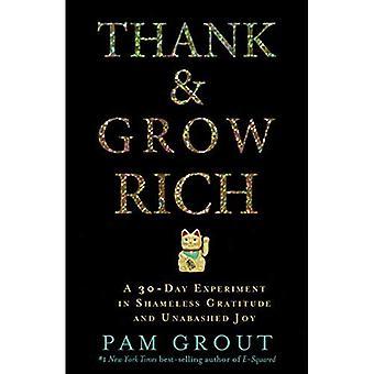 Tacka & blir rika: En 30-dagars Experiment i skamlös tacksamhet och oblyga glädje