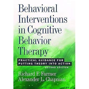 Verhaltens Eingriffe in die kognitive Verhaltenstherapie: praktische Anleitungen für die Umsetzung der Theorie in die Tat
